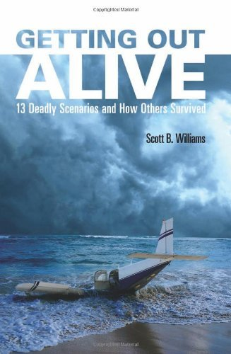 Getting Out Alive: 13 Deadly Scenarios and How Others Survived 9781569758731