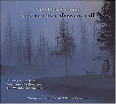 Yellowstone: Like No Other Place on Earth 9781560372073