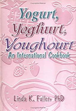 Yogurt, Yoghurt, Youghourt 9781560220336