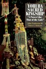 Yoruba Sacred Kingship: A Power Like That of the Gods 9781560986317