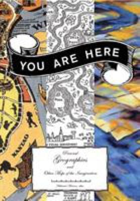 You Are Here: Personal Geographies and Other Maps of the Imagination 9781568984308
