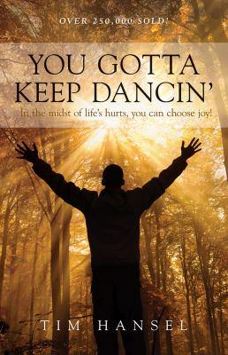 You Gotta Keep Dancin 9781564767448