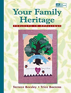 Your Family Heritage: Projects in Applique 9781564773081