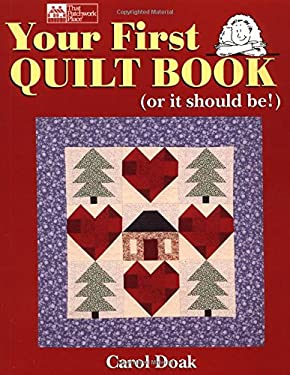 Your First Quilt Book: Or It Should Be! 9781564771988