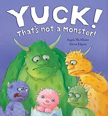 Yuck! That's Not a Monster! 9781561486830