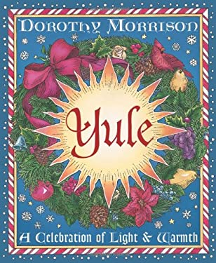 Yule: A Celebration of Light & Warmth 9781567184969