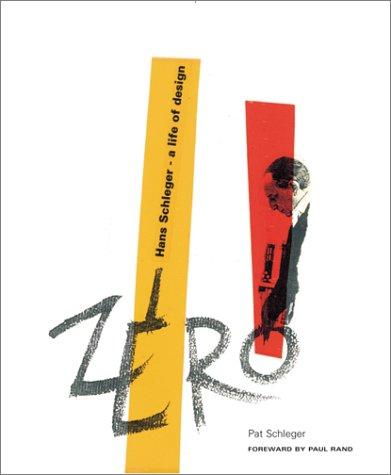 Zero: Hans Schleger - A Life in Design 9781568982731