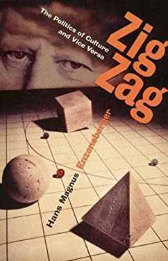 Zig Zag: The Politics of Culture and Vice Versa 9781565844360