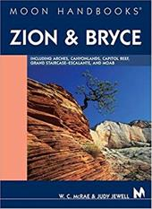 Zion and Bryce: Including Arches, Canyonlands, Capitol Reef, Escalante, and Moab 7013565