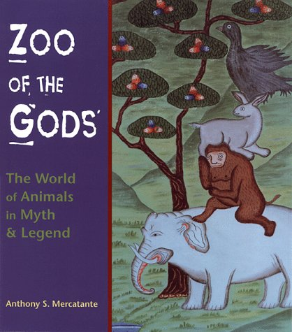 Zoo of the Gods: The World of Animals in Myth and Legend
