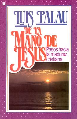 de la Mano de Jesus: Pasos Hacia la Madurez Cristiana 9781560630067