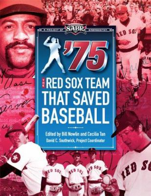 '75: The Red Sox Team That Saved Baseball 9781579401276