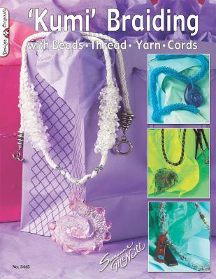 'Kumi' Braiding: With Beads, Thread, Yarn, and Cords 9781574212976