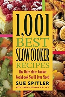 1,001 Best Slow-Cooker Recipes: The Only Slow-Cooker Cookbook You'll Ever Need 9781572840980