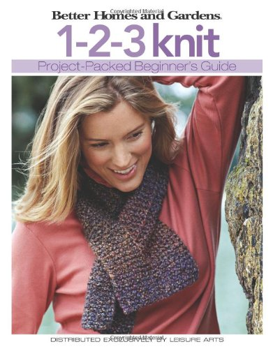 Better Homes and Gardens: 1-2-3 Knit (Leisure Arts #4337) 9781574865554