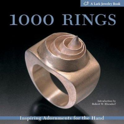 1000 Rings: Inspiring Adornments for the Hand 9781579905088