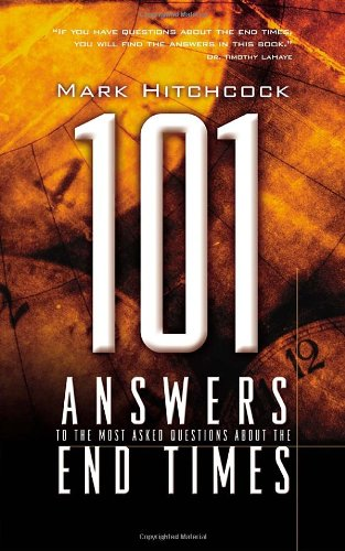 101 Answers to the Most Asked Questions about the End Times 9781576739525