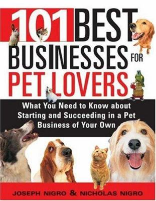 101 Best Businesses for Pet Lovers 9781572486348