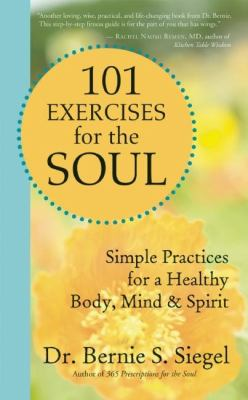 101 Exercises for the Soul: Simple Practices for a Healthy Body, Mind & Spirit 9781577318521