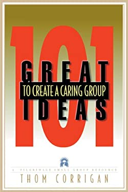 101 Great Ideas to Create a Caring Group 9781576830727