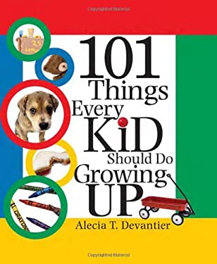 101 Things Every Kid Should Do Growing Up 9781570718618