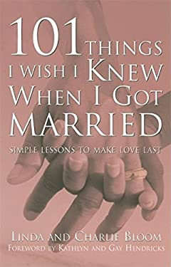 101 Things I Wish I Knew When I Got Married : Simple Lessons to Make Love Last
