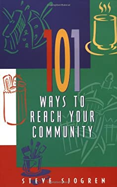 101 Ways to Reach Your Community 9781576832202