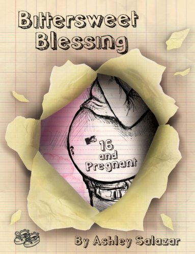 Bittersweet Blessing: 16 and Pregnant