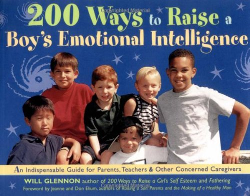 200 Ways to Raise a Boy's Emotional Intelligence: An Indispensible Guide for Parents, Teachers & Other Concerned Caregivers 9781573240208