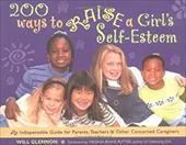 200 Ways to Raise a Girl's Self-Esteem