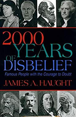 2000 Years of Disbelief: Famous People with the Courage to Doubt 9781573920674