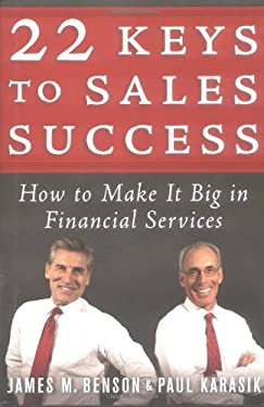 22 Keys to Sales Success: How to Make It Big in Financial Services 9781576601495