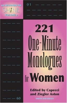 221 One-Minute Monologues for Women 9781575254012