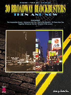 30 Broadway Blockbusters Then and Now 9781575603926