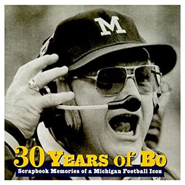 30 Years of Bo: Scrapbook Memories of a Michigan Football Icon 9781572433823