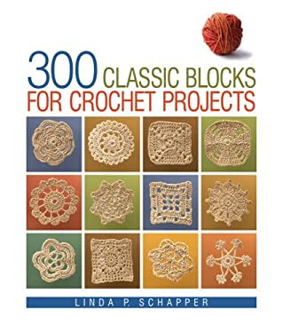 300 Classic Blocks for Crochet Projects 9781579909130