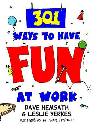 301 Ways to Have Fun at Work 9781576750193
