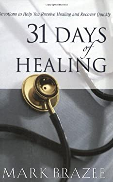 31 Days of Healing: Devotions to Help You Receive Healing and Recover Quickly 9781577946144