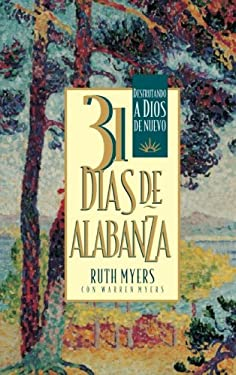 31 Dias de Alabanza: Enjoying God Anew: Spanish Edition 9781576737620