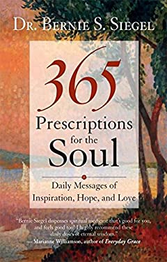 365 Prescriptions for the Soul: Daily Messages of Inspiration, Hope, and Love 9781577314257