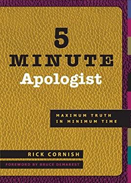 5 Minute Apologist: Maximum Truth in Minimum Time 9781576835050
