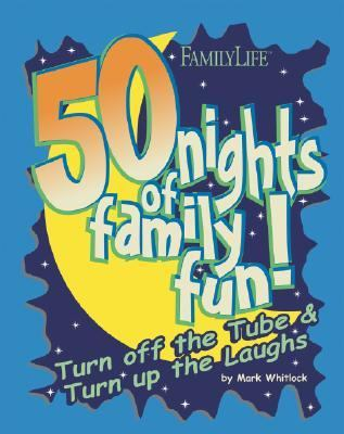 50 Nights of Family Fun! 9781572294110