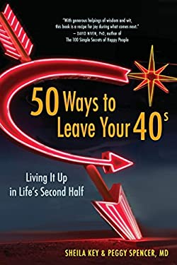 50 Ways to Leave Your 40s: Living It Up in Life's Second Half 9781577315452
