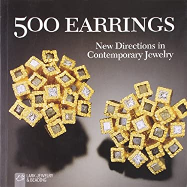500 Earrings: New Directions in Contemporary Jewelry 9781579908232