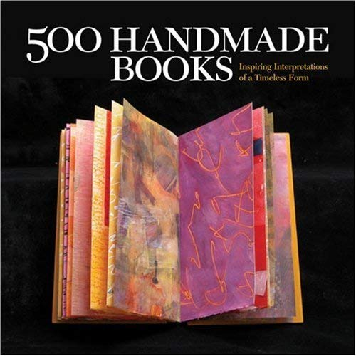500 Handmade Books: Inspiring Interpretations of a Timeless Form 9781579908775