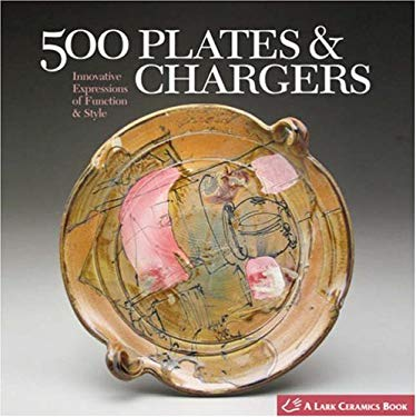 500 Plates & Chargers: Innovative Expressions of Function & Style 9781579906887