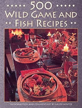 500 Wild Game and Fish Recipes 9781572230088