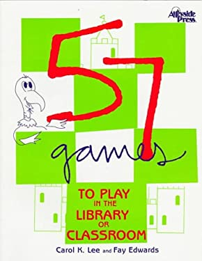 57 Games to Play in the Library or Classroom 9781579500146