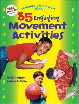 85 Engaging Movement Activities, Learning on the Move, K-6 Series 9781573791250