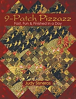 9-Patch Pizzazz: Fast, Fun, & Finished in a Day 9781571203236
